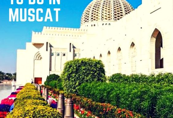 Best Free Things To Do In Muscat - Cheerful Trails