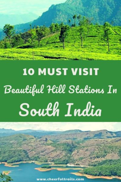 10 Must Visit Beautiful Hill Stations In South India