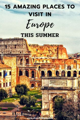 15 Amazing Places To Visit In Europe This Summer