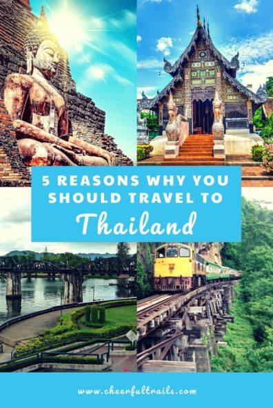 5 Reasons Why You Should Travel To Thailand
