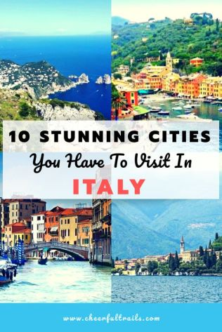 10 Stunningly Beautiful Cities To Visit In Italy