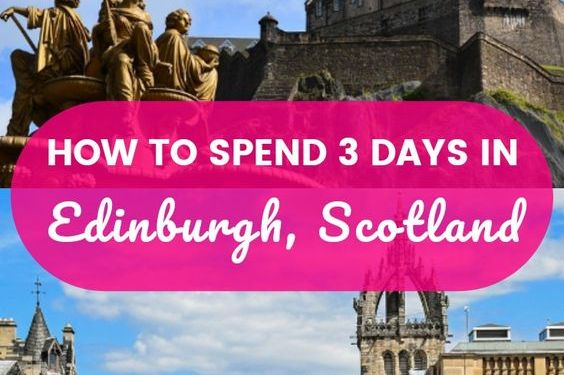 Edinburgh Itinerary : Best Things To Do In 3 Days