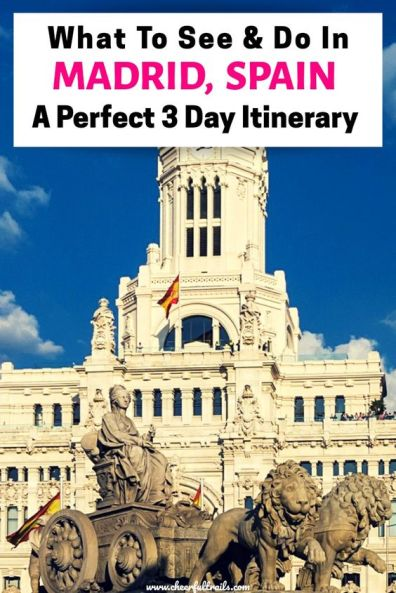 What to see and do in Madrid, Spain. Your Perfect 3 Day Itinerary