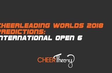 International-Open-6-cheerleading worlds 2018 predictions
