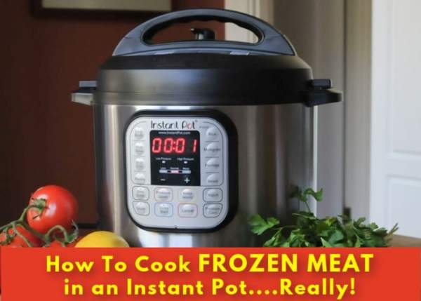 How to cook frozen meat in an Instant Pot....Really!