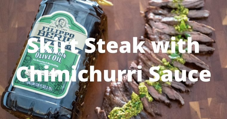 Skirt Steak & Chimichurri Sauce with Filippo Berio Culinary Selection Olive Oil