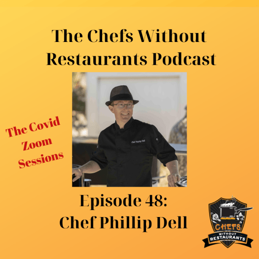 The Chefs Without Restaurants Podcast - Episode 48 Las Vegas Chef Phillip Dell on BBQ Competitions, Diversifying Your Offerings and Building a Personal Brand