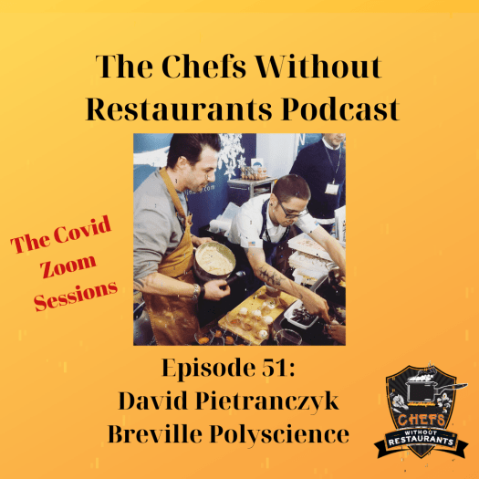 The Chefs Without Restaurants Podcast - Episode 51 PolyScience Chef and Marketing Coordinator David Pietranczyk on Modern Kitchen Equipment, Impostor Syndrome and Virtual Conferences