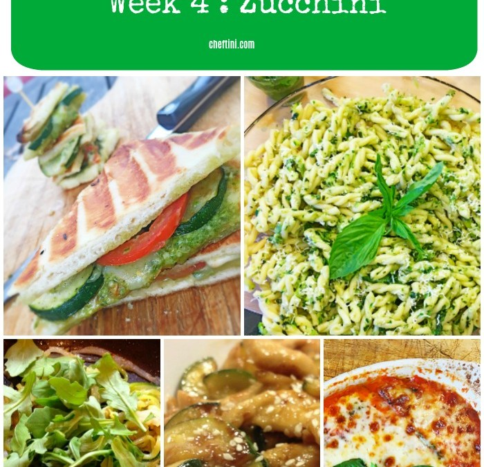 What's for Dinner Week 4 : Zucchini