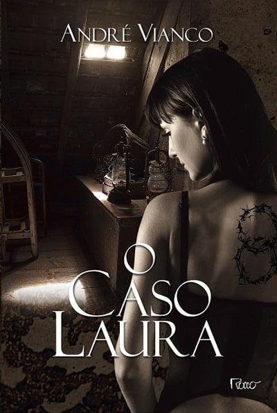 O Caso Laura: o quebra-cabeças de André Vianco