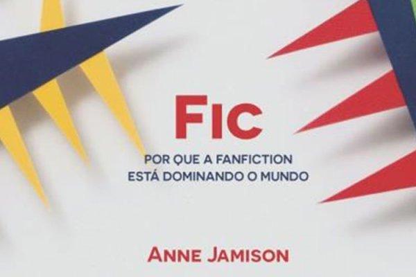 Fic – porque a fanfiction está dominando o mundo