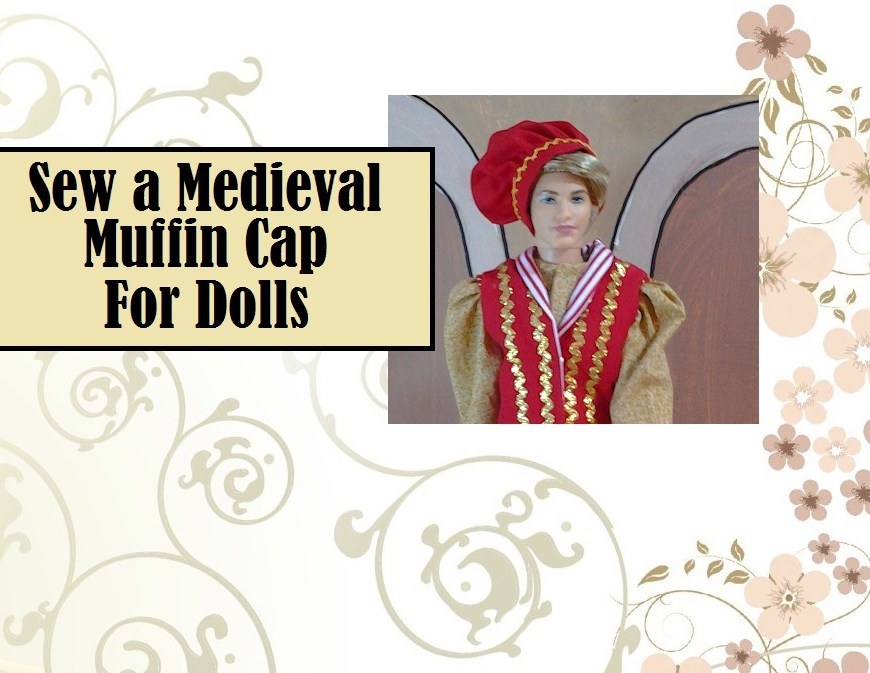 "Image of Ken doll wearing medieval or renaissance muffin cap with the words ""sew a medieval muffin cap'"" overlaid."