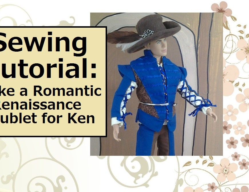 "Image of Ken doll dressed as Romeo from Shakespeare's Romeo and Juliet with overlay of words ""Sewing Tutorial: make a romantic Renaissance doublet for Ken"""