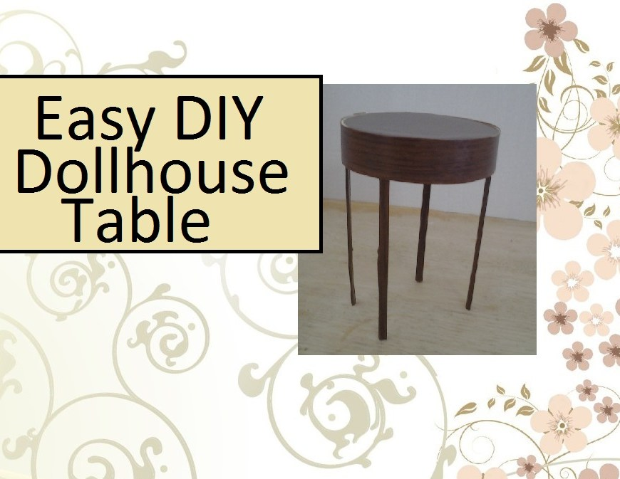 "Image of circular dollhouse table with overlay of words stating ""easy DIY Dollhouse Table"""