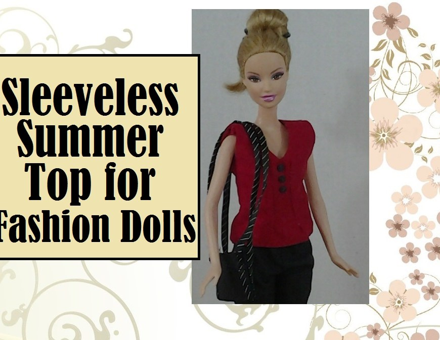 """Image of Barbie wearing a red summer top with black buttons down the front and heading """"Sleeveless Summer top for Fashion Dolls"""""""