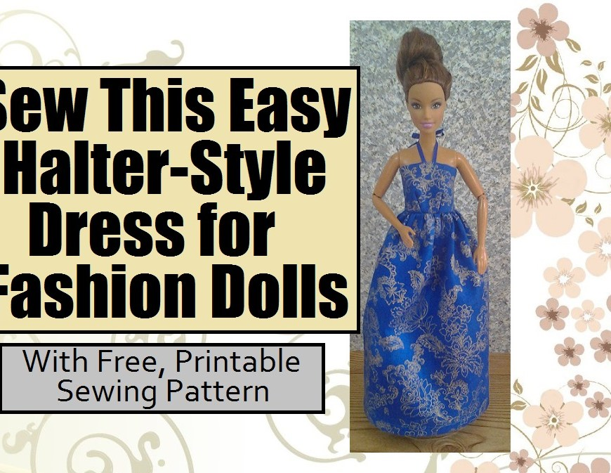 "Image of Teresa Barbie doll dressed in elegant blue halter style ball gown with overlay: ""Sew this easy halter-style dress for fashion dolls... With Free Printable Sewing Pattern"