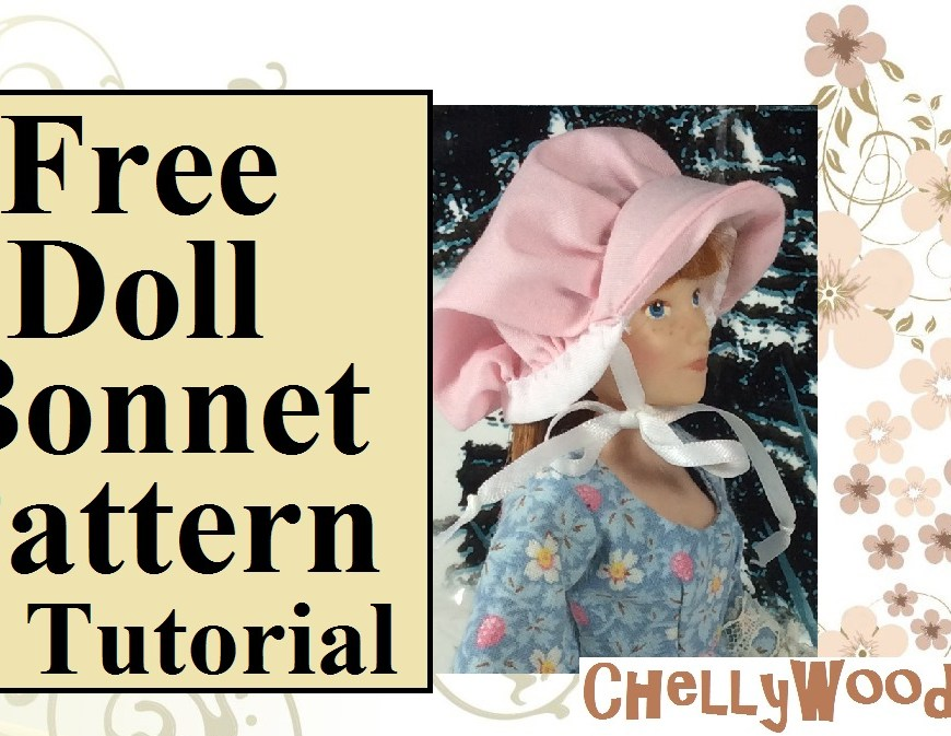 "Image shows 8-inch doll wearing a pioneer-style bonnet. Overlay says, ""Free doll bonnet pattern and tutorial"" and also includes the website's watermark: ChellyWood.com"