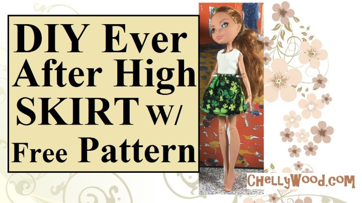 """Image shows an Ever After High doll wearing a black miniskirt dotted with shamrocks, in true St. Patrick's Day style. Over her shamrock miniskirt, the doll wears a simple white sleeveless top. The overlay says, """"Do-it-yourself ever after high skirt with free pattern"""" and the watermark says, """"ChellyWood.com"""" to indicate where one can find the free printable pattern for the shamrock skirt. This image is displayed as part of a YouTube tutorial for making the shamrock skirt in all its glittery shamrock-ish glory!"""