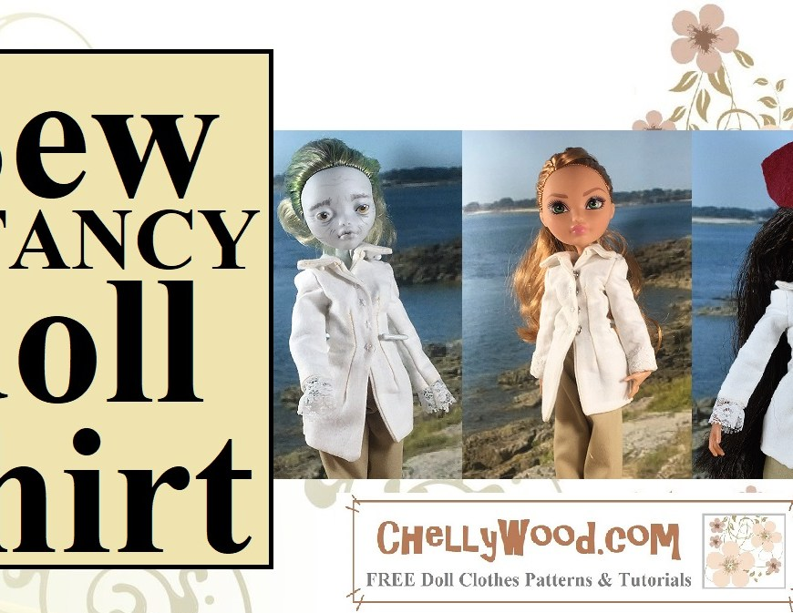 "Image shows a Monster High, Ever After High, and Project MC2 doll, all wearing the same Colonial style long-sleeved shirt with lace cuffs and a wide collar. The overlay says, ""Sew a fancy doll shirt"" and there's a URL offered: ChellyWood.com."