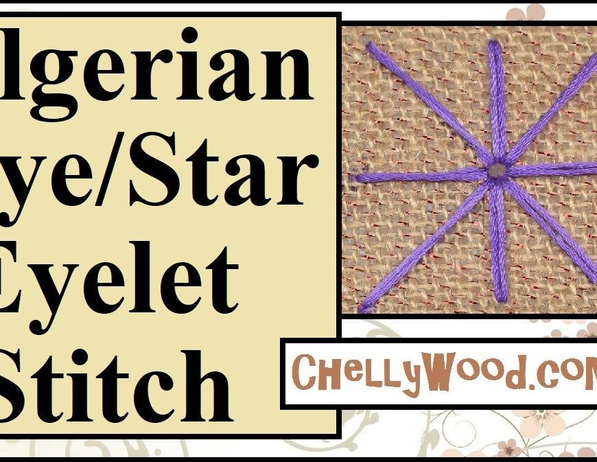 "Please visit ChellyWood.com for free sewing patterns, tutorial videos, and embroidery projects. The image shows the Algerian eye embroidery stitch (also called the ""star eyelet"" stitch. The overlay offers the URL ChellyWood.com, where this stitchery tutorial demonstrates how to do either the algerian eye or star eyelet embroidery stitches."
