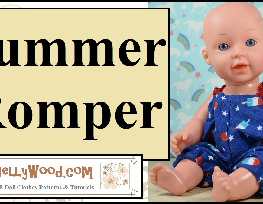 "This image shows a 12 inch baby doll modeling a handmade romper in the colors red, white, and blue, like the US flag. The overlay says ""summer romper"" and offers the URL of the website where you can download the free PDF pattern for this romper: ChellyWood.com"