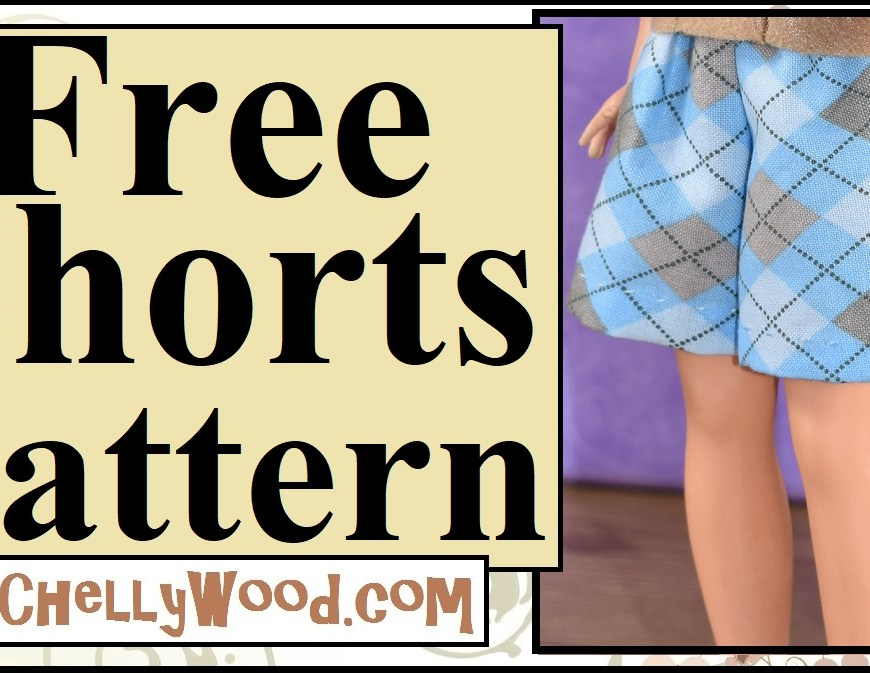 """This image shows a Tammy doll wearing a pair of handmade shorts of argyle patterned fabric. The overlay says """"free shorts pattern"""" and offers the URL ChellyWood.com where you can download the free printable sewing pattern in pdf sewing patterns format for making these shorts, plus a shirt and a pair of pants to fit vintage Tammy dolls from the Ideal Toy Corporation. This image is a header for a YouTube video. If you click on it, the video includes written and spoken instructions for sewing a pair of shorts for Tammy dolls."""