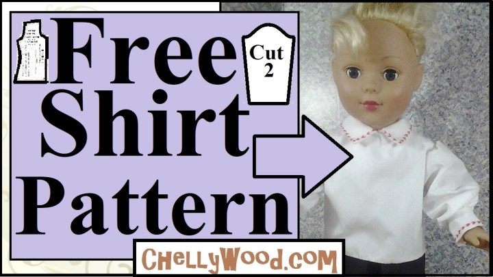 "The image shows a Madame Alexander 18"" doll modeling a handmade long-sleeved shirt with collar and cuffs. The collar and cuffs have been embroidered with red decorative stitching. The overlay says, ""Free shirt pattern"" and in fact, if you go to ChellyWood.com, you'll find a free printable pdf pattern for sewing this shirt, to fit 18 inch dolls. All free doll clothes patterns are available using the creative commons attribution mark."