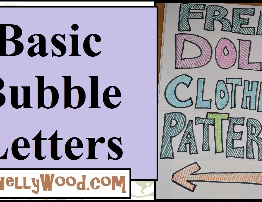 """The image is a YouTube tutorial's header, showing an example of a bubble-letter sign that Chelly Wood made for a craft fair. The tutorial is called """"Basic Bubble Letters"""" or """"How to Make a Craft Fair Sign."""" In this tutorial, Chelly describes the steps she took to make the bubble letter sign shown in the tutorial's header image, which states """"free doll clothes patterns"""" in bubble lettering, and it also offers an arrow in bubble-letter-format."""