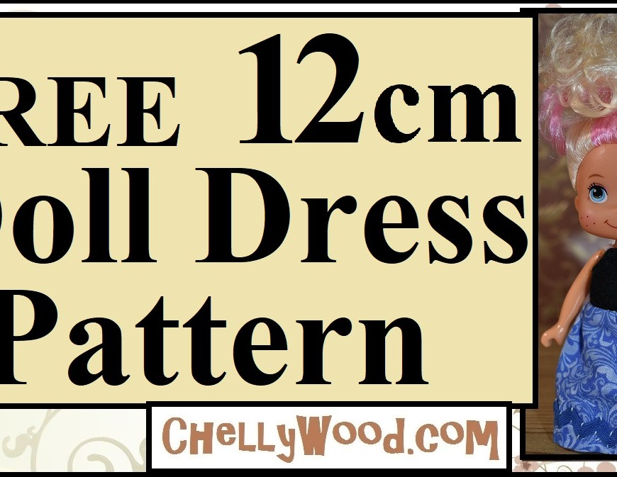 Please visit ChellyWood.com for free printable sewing patterns for doll clothes that fit dolls of many shapes and all different sizes. The image is a YouTube video tutorial header for the video that teaches you how to use a free pattern from ChellyWood.com to sew together a super easy doll dress for 12 cm dolls like Strawberry Shortcake vintage dolls and Greenbrier 4 and 1/2 inch dolls.