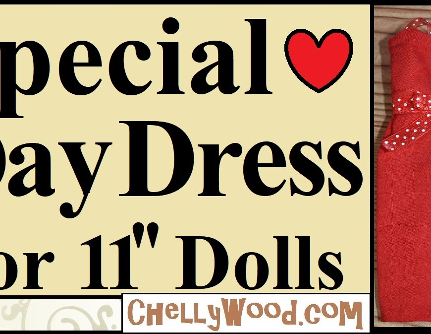 "Please visit ChellyWood.com for free printable sewing patterns to make doll clothes that fit dolls of many shapes and sizes. This image is the header for a YouTube video that instructs you through spoken words, visuals, and video clips, how to make a pencil skirt dress for 11 inch fashion dolls. The header title is ""Special Valentine's Day Dress for 11-inch Dolls"" and it shows a Queens of Africa doll modeling the handmade dress in Valentine's Day red."