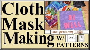 """The image shows a selections of handmade masks that would be fun for boys or girls. One shows superheroes; another has felt words stitched on the mask that say """"be well,"""" and still others use simple colors of fabric for perhaps a father to wear. The words on the image say """"Cloth Mask Making with Pattern"""" and the image includes the URL where you can download the free printable PDF sewing pattern for making all of these easy-to-sew, reversible cloth face masks for the whole family (including patterns for small children and a doll). Click on the link in the caption to access all the patterns and tutorials."""