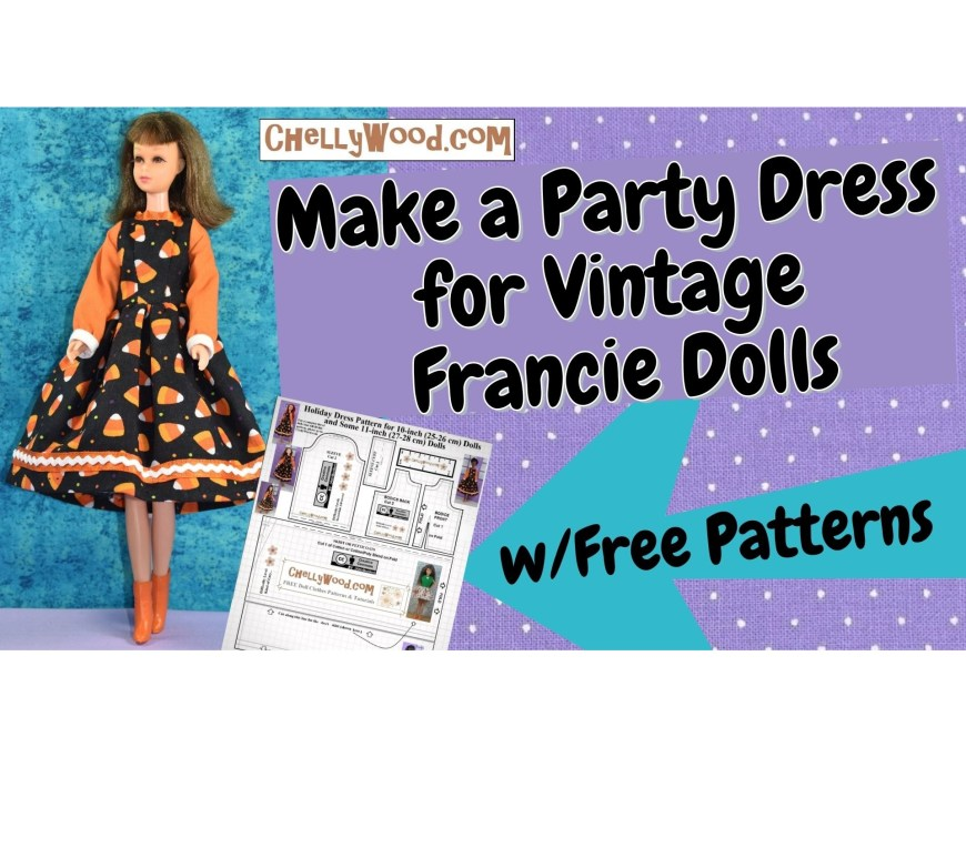 "The image shows the YouTube header for a tutorial video showing how to make a party dress for vintage Francie dolls. The header incudes an image of Francie in a handmade party dress with long sleeves and a decorative trim around the skirt of the dress. There's an arrow pointing to a PDF sewing pattern and the words on the arrow say, ""with free patterns."" The URL provided with this image tells you where to go to download a free printable PDF sewing pattern for making a party dress to fit vintage Francie dolls and similar-sized dolls: ChellyWood.com"