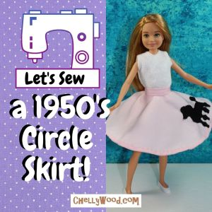 """On the right of this square image stands a Mattel Stacie doll, wearing a pink 1950's style circle skirt decorated with a black poodle applique. She wears a felt sleeveless shirt tucked into the waistband of the circle skirt. There's a sewing machine graphic on the left of the image, and it says, """"Let's sew a 1950's circle skirt"""" followed by an exclamation point. The watermark says, """"ChellyWood.com"""""""