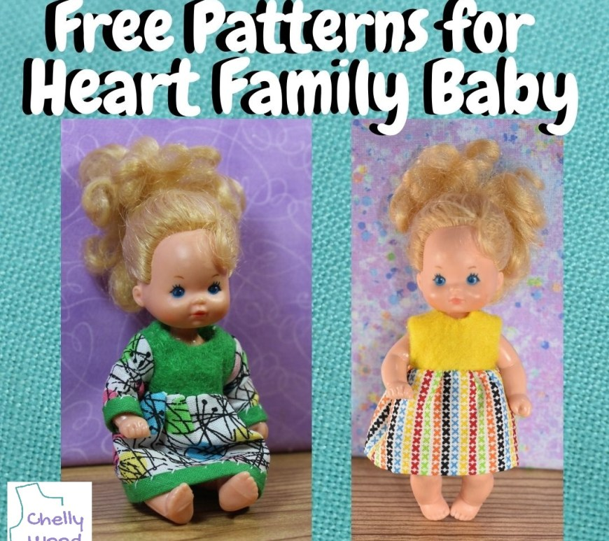 """The image shows a turquoise blue fabric frame around the words """"free patterns for heart family baby"""" plus the logo for ChellyWood.com and two different photographs of the Mattel Heart Family baby doll wearing handmade doll clothes, including a sleeveless dress and a long-sleeved dress."""