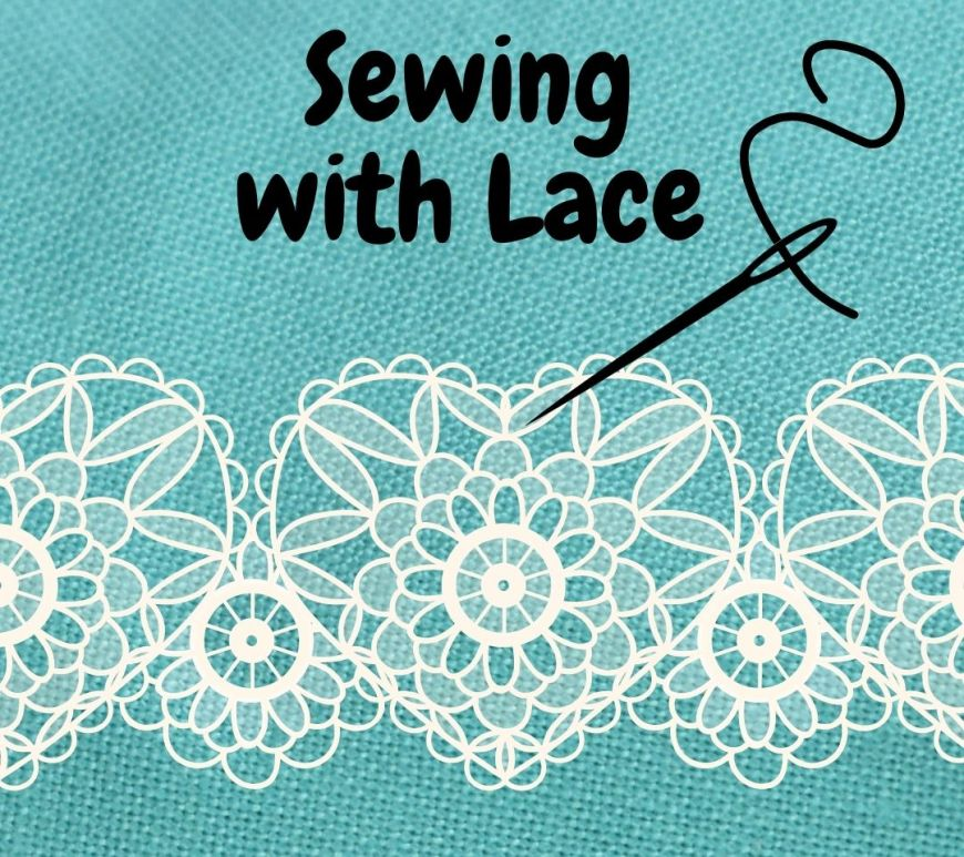 """The image shows a needle and thread hovering over a swatch of heart-shaped lace. The overlay says, """"Sewing with lace"""" and this header leads to a tutorial video that explains the many types of lace and what they are used for when sewing doll clothes."""