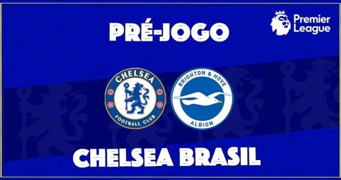 Chelsea pega o Brighton nesta terça