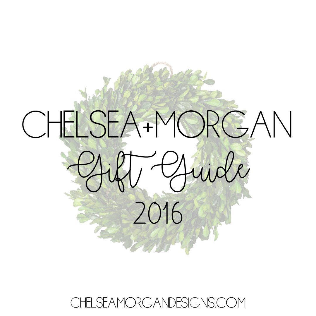 Chelsea+Morgan 2016 Gift Guides
