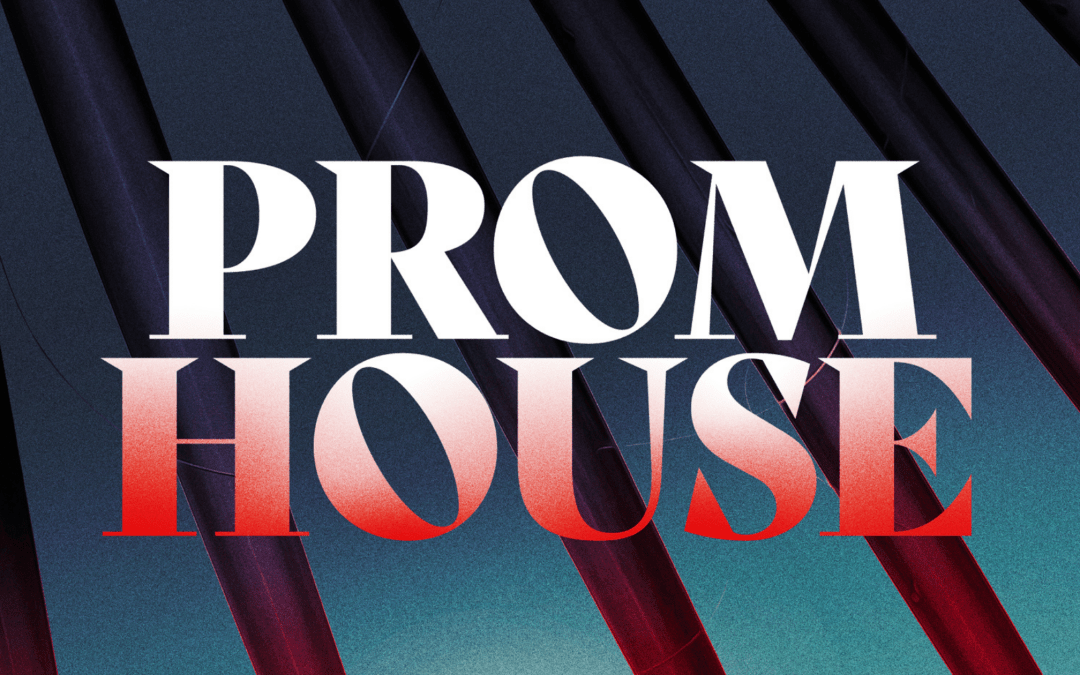 Last Call for Personalized Copies of Prom House