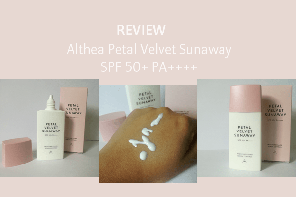 REVIEW | Althea Petal Velvet Sunaway SPF 50+ PA++++