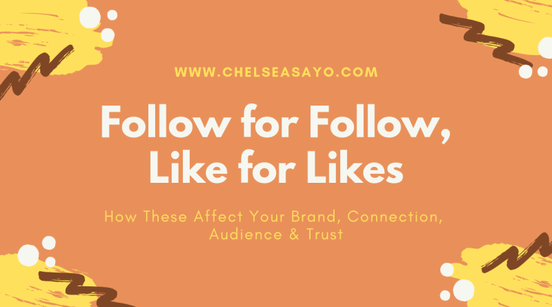 Follow for Follow, Like for Likes and How These Affect Your Brand, Connection, Audience & Trust