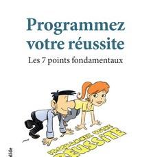 Livre : Programmez votre réussite, Les 7 points fondamentaux 7