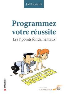 Livre : Programmez votre réussite, Les 7 points fondamentaux 1