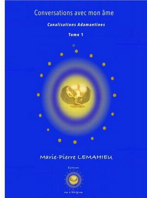 Livre : Conversation avec mon âme - Canalisations adamantines - Tome 1 3