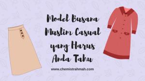Model Busana Muslim Casual yang Harus Anda Tahu