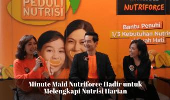 Minute Maid Nutriforce Hadir untuk Melengkapi Nutrisi Harian