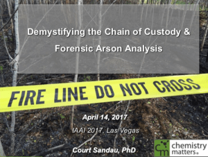 Demystifying The Chain Of Custody & Forensic Arson Analysis