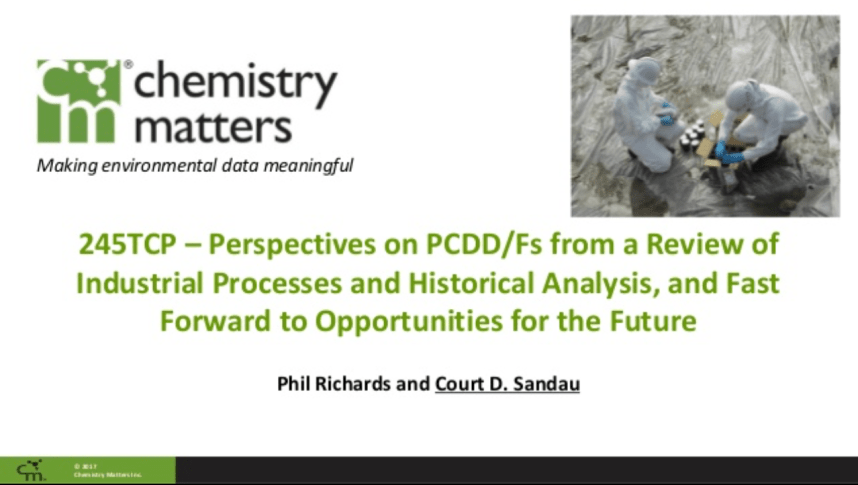 245TCP – Perspectives on PCDD/Fs from a Review of Industrial Processes and Historical Analysis, and Fast Forward to Opportunities for the Future