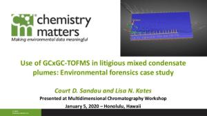 Use of GCxGC-TOFMS in litigious mixed condensate plumes: Environmental forensics case study