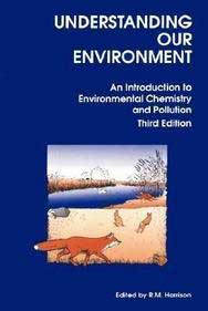 Understanding Our Environment - An Introduction to Environmental Chemistry and Pollution