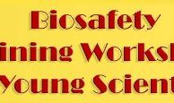 Biosafety Training Workshop for Young Scientists